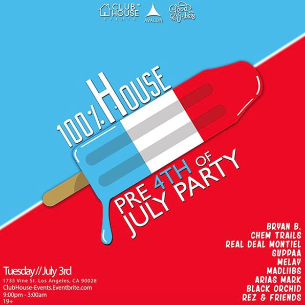 100% House – Pre 4th of July Party at Avalon Hollywood
