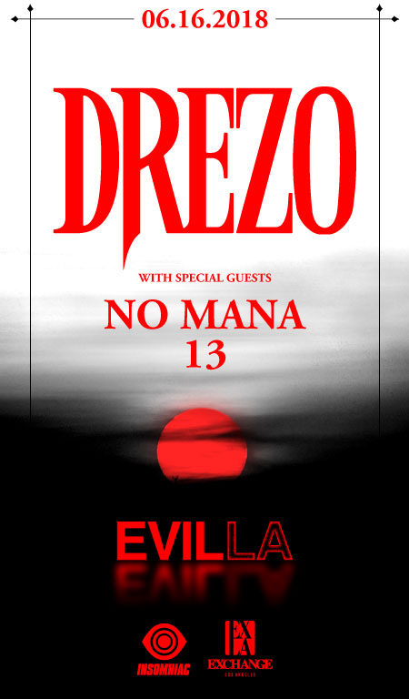 Drezo with No Mana & 13 at Exchange LA