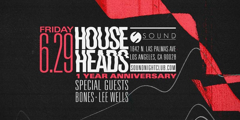 Sound presents House Heads: 1 Year Anniversary