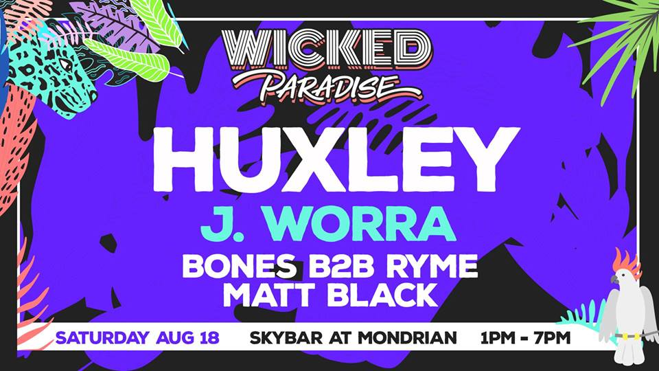Wicked Paradise ft. Huxley with J. Worra
