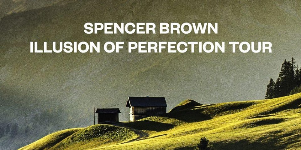 Spencer Brown: Illusion Of Perfection Tour