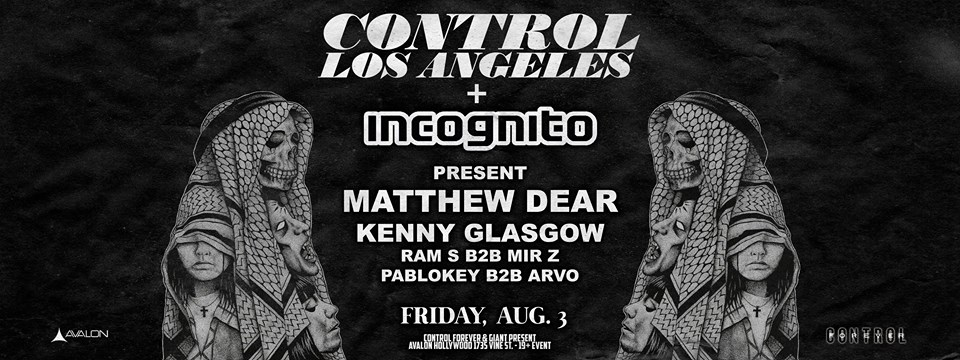 Incognito presents: Matthew Dear & Kenny Glasgow at Control