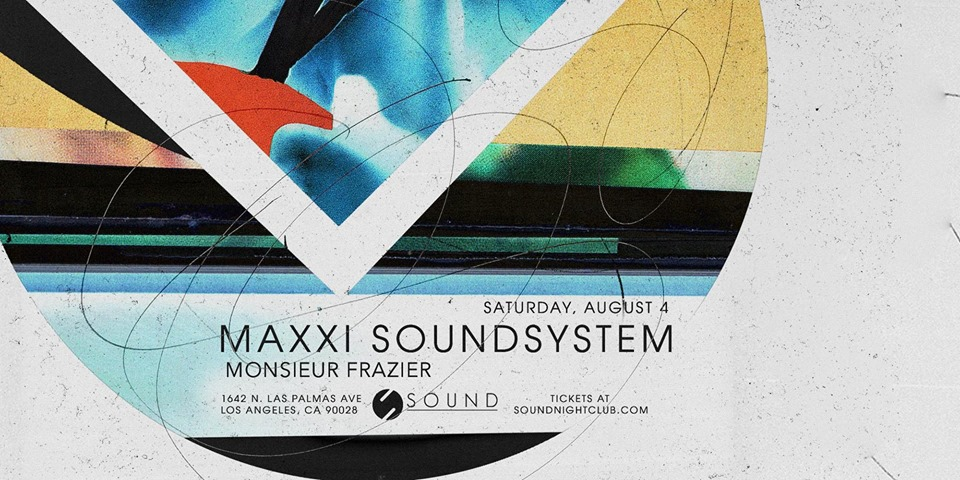 Sound presents Maxxi Soundsystem with Monsieur Frazier