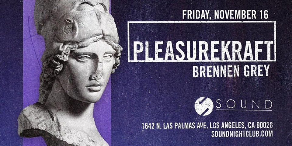 Sound presents Pleasurekraft & Brennen Grey